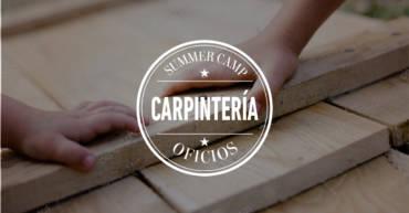Campamento de verano | CARPINTERÍA